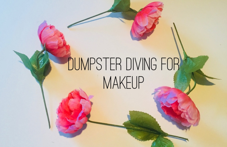 Dumpster Diving For Makeup | Tayler's Edit