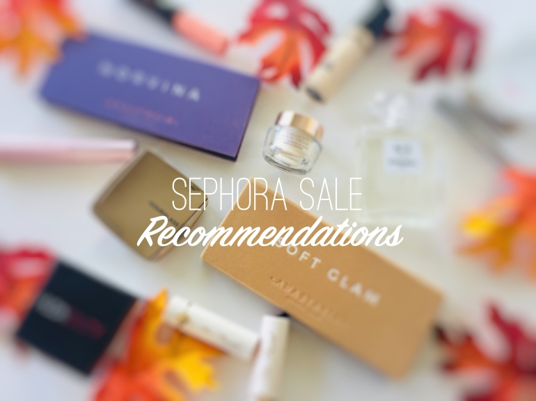 Sephora Sale Recommendations 2018 | Tayler's Edit